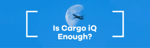 Is Cargo iQ Enough to Monitor Your Air Shipment?