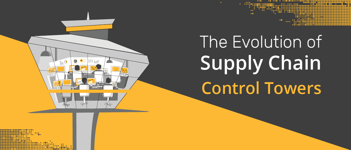The Evolution of Supply Chain Control Towers