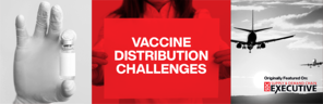 Unique Distribution Challenges of COVID-19 Vaccine Call for Unique Monitoring Approach