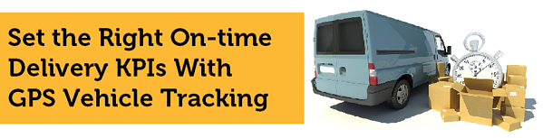How to Set the Right On Time Delivery KPI with GPS Vehicle Tracking